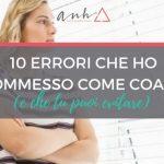10 Errori Che Ho Commesso Come Coach (e Che Tu Puoi Evitare)