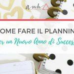 [CON REGALO] Come Fare il Planning per un Nuovo Anno di Successo