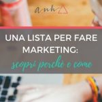 [VIDEO] Una Lista Per Fare Marketing: Perché e Come?