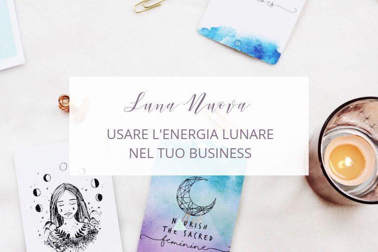 Come usare l'energia della luna per il tuo business
