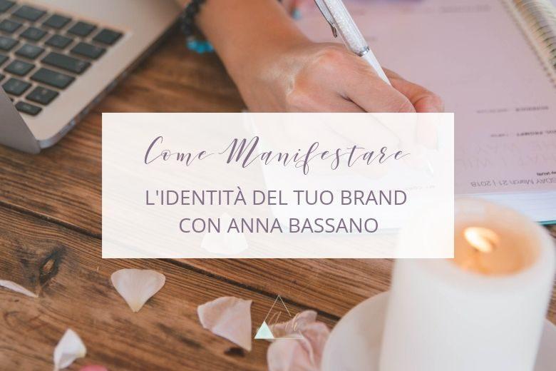 Come Manifestare l'Identità del tuo Brand con Anna Bassano