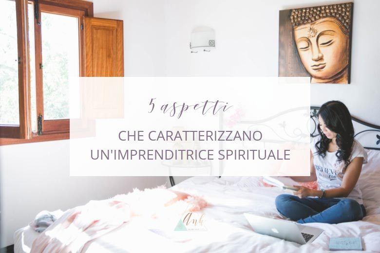 Sei Un'imprenditrice Spirituale?