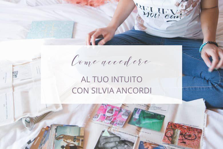Come Accedere al tuo Intuito, con Silvia Ancordi
