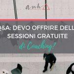 Q&A: Devo Offrire Delle Sessioni Gratuite di Coaching?