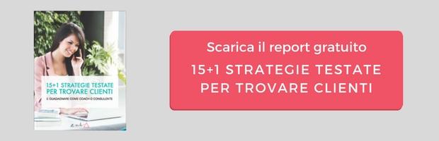 Report 15+1 strategie per trovare clienti di coaching o consulenza