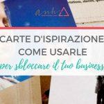 Carte d'ispirazione: come usarle per sbloccare il tuo business